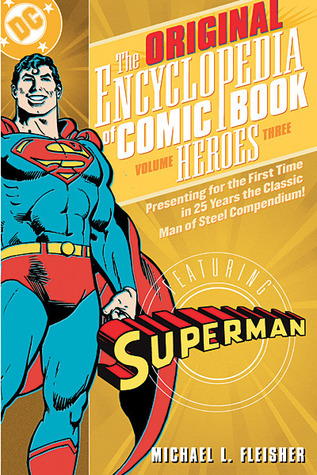 Encyclopedia of Comic Book Heroes by Michael L. Fleisher