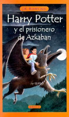 Harry Potter y el prisionero de Azkaban by J.K. Rowling