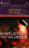 Mistletoe And Murder (Harlequin Intrigue #1027)