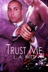 Trust Me by L.A. Witt