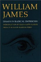 Essays in Radical Empiricism/A Pluralistic Universe by William James