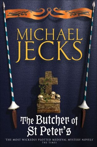 The Butcher of St Peter's by Michael Jecks