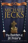 The Butcher of St Peter's (Knights Templar, #19)