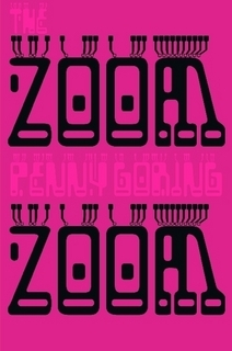 The Zoom Zoom by Penny Goring
