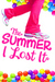 The Summer I Lost It