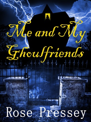 Me and My Ghoulfriends by Rose Pressey