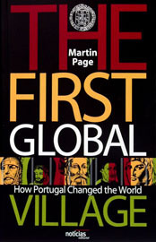 The First Global Village: How Portugal Changed The World