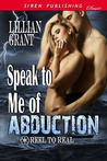 Speak to Me of Abduction (Reel to Real, #1)