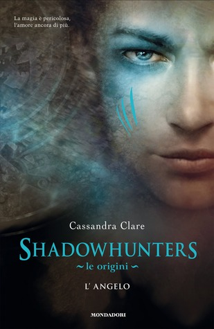 L'angelo (Shadowhunters: le origini, #1)