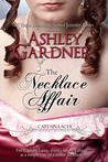 The Necklace Affair by Ashley Gardner