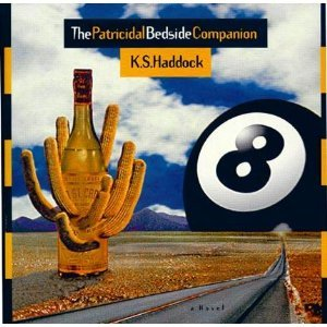 The Patricidal Bedside Companion by K.S. Haddock