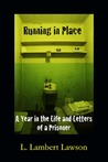 Running in Place: A Year in the Life and Letters of a Prisoner