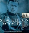 The Shackleton Voyages: A Pictorial Anthology of the Polar Explorer and Edwardian Hero, Roland Huntford