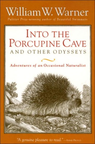 Into the Porcupine Cave and Other Odysseys by William W. Warner