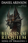Blood of Requiem by Daniel Arenson