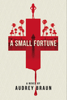 A Small Fortune by Audrey Braun