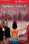 Upon Crimson Waters (Fatefully Yours #2)