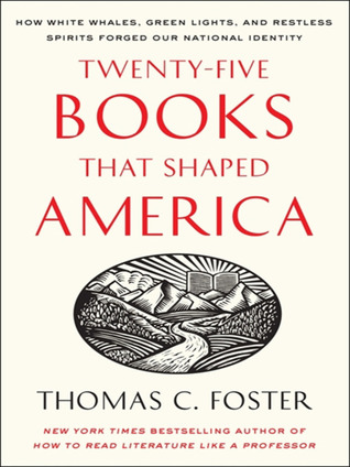 Twenty-five Books That Shaped America by Thomas C. Foster