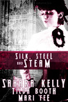 Silk, Steel and Steam by Mari Fee