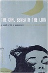 The Girl Beneath the Lion (Jupiter Bks.)