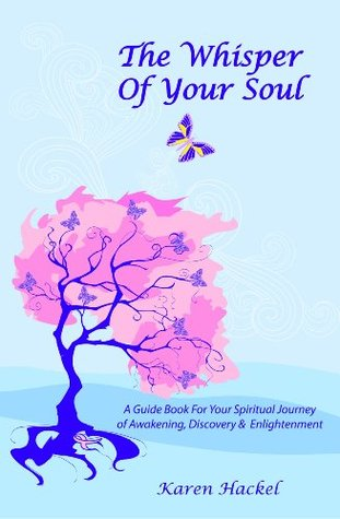 The Whisper of Your Soul by Karen Hackel