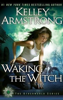 Waking The Witch (Women of the Otherworld, #11)