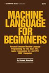 Machine Language for Beginners: Machine Language Programming for Basic Language Programmers