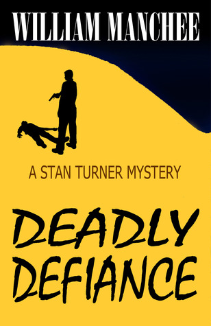 Deadly Defiance (A Stan Turner Mystery, #10)