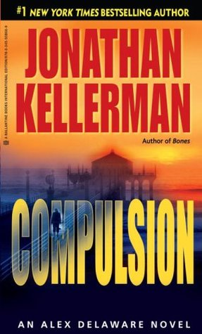 Compulsion (Alex Delaware #22)