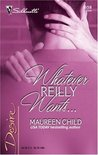 Whatever Reilly Wants... (Three-Way Wager, Book 2) (Silhouette Desire #1658)