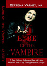 Lure of the Vampire: A Pop Culture Reference Book of Lists, Websites and Very Telling Personal Essays