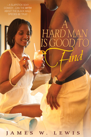 A Hard Man is Good to Find by James W.  Lewis