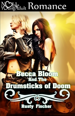 Becca Bloom and the Drumsticks of Doom: A Heavy Metal Love Story