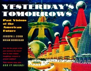 Yesterday's Tomorrows by Joseph J. Corn