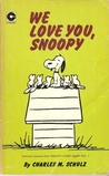 We Love You, Snoopy (Peanuts Coronet, #19)