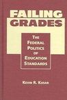 Failing Grades: The Federal Politics of Education Standards