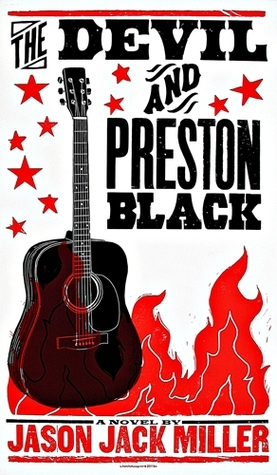 The Devil and Preston Black by Jason Jack Miller