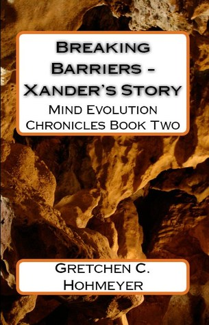 Breaking Barriers - Xander's Story (Mind Evolution Chronicles, #2)