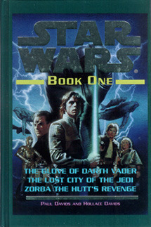 Star Wars, Book One: The Glove of Darth Vader The Lost City of the Jedi Zorba the Hutt's Revenge Paul Davids and Hollace Davids
