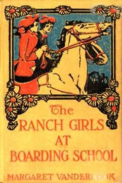 The Ranch Girls at Boarding School by Margaret Vandercook