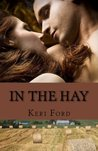In The Hay (Uninhibited in Apple Trail, Arkansas, #3)