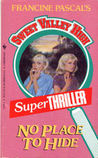 No Place to Hide (Sweet Valley High Super Thriller, #3)
