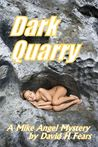 Dark Quarry (Mike Angel Mystery #1)