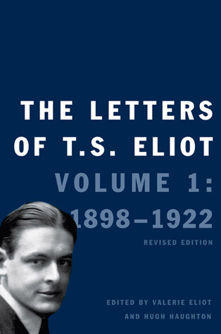The Letters of T. S. Eliot by T.S. Eliot