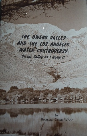 The Owens Valley and the Los Angeles Water Controversy: Owens Valley As I Knew It