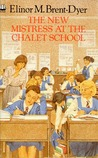 The New Mistress at the Chalet School (The Chalet School, #41)