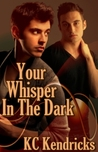 Your Whisper in the Dark