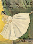 Dancing Star the Story of Anna Pavlova by Gladys Malvern