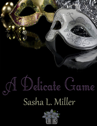 A Delicate Game by Sasha L. Miller