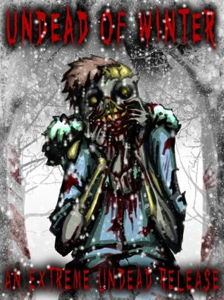 Undead of Winter by Armand Rosamilia